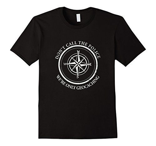 Men's Don't Call The Police We're Only Geocaching Tshirt ... http://www.amazon.com/dp/B01F4D7WT4/ref=cm_sw_r_pi_dp_WKrmxb1CKR1PR