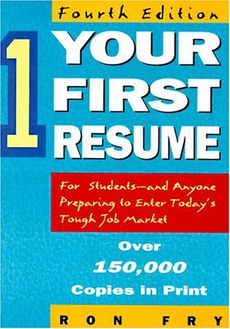Your First Resume (4th ed) by Ronald W. Fry http://www.amazon.com/dp ...