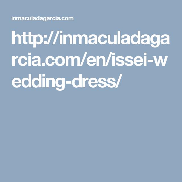 http://inmaculadagarcia.com/en/issei-wedding-dress/