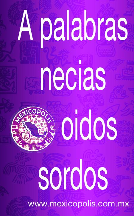 A Palabras Necias Oidos Sordos Dichos Refranes Dichosyrefranes Mexicopolis Mexican Quotes Spanish Quotes Quotes