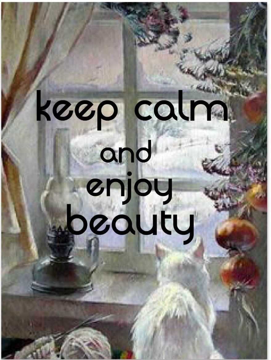 keep calm and enjoy beauty-by arzu
