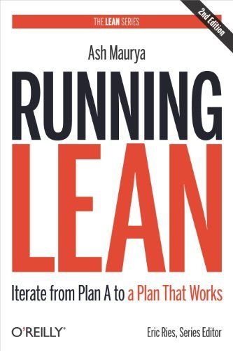 Amazon.com: Running Lean: Iterate from Plan A to a Plan That Works (Lean Series) eBook: Ash Maurya: Kindle Store