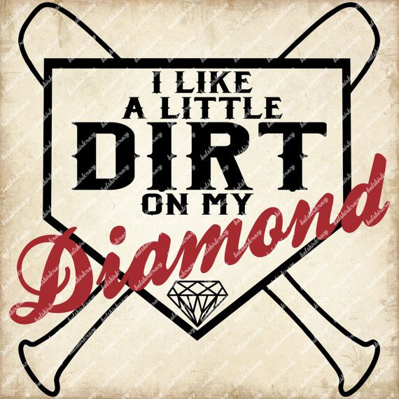 Baseball Svg I Like A Little Dirt On My Diamond Svg