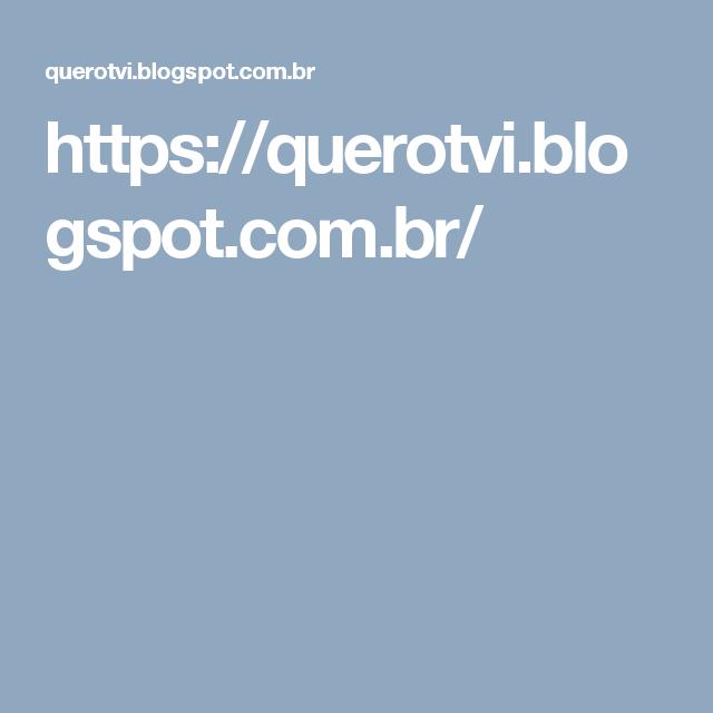 https://querotvi.blogspot.com.br/