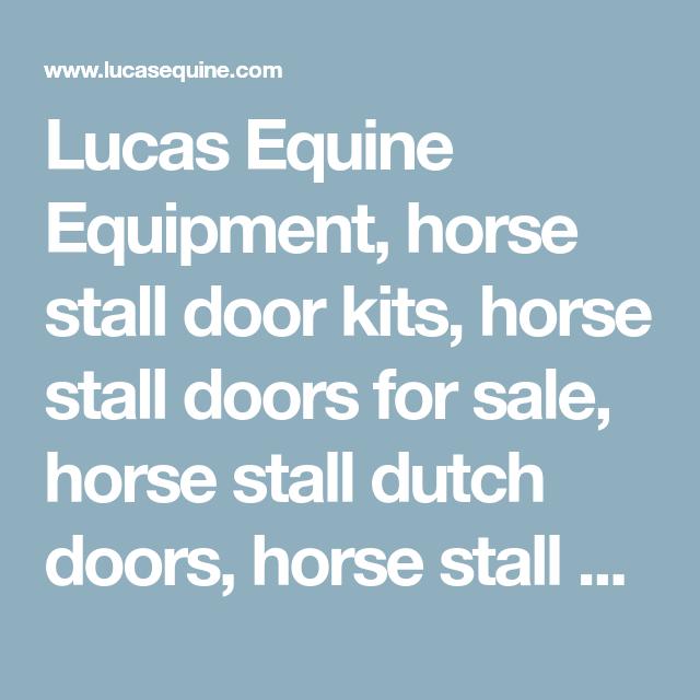 Lucas Equine Equipment Horse Stall Door Kits Horse Stall Doors For - Bathroom stall doors for sale