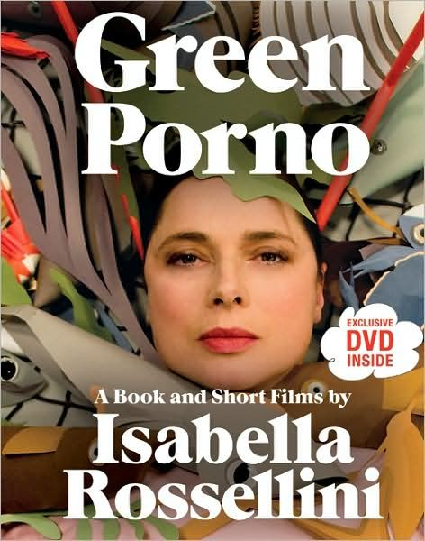 Green Porno: Isabella Rossellini Celebrates Animal Biology