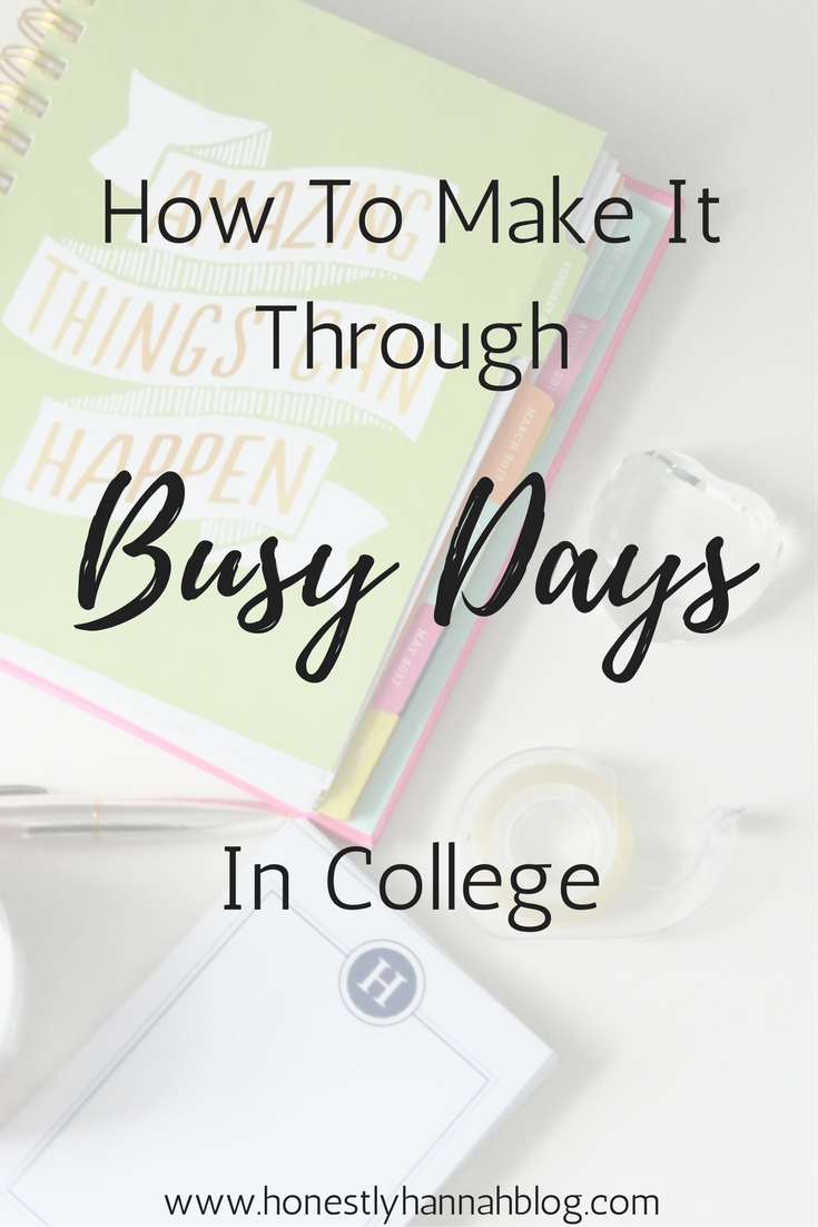 how to make it through busy days in college to be days in and tips college is bound to be filled busy days here are some tips for surviving and thriving on those busy days
