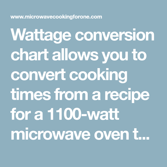 Recipe For A 1100 Watt Microwave Oven