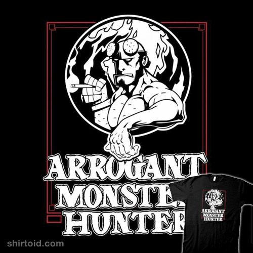 Arrogant Monster Hunter   Shirtoid #comic #comics #film #hellboy #movie #thestaziac