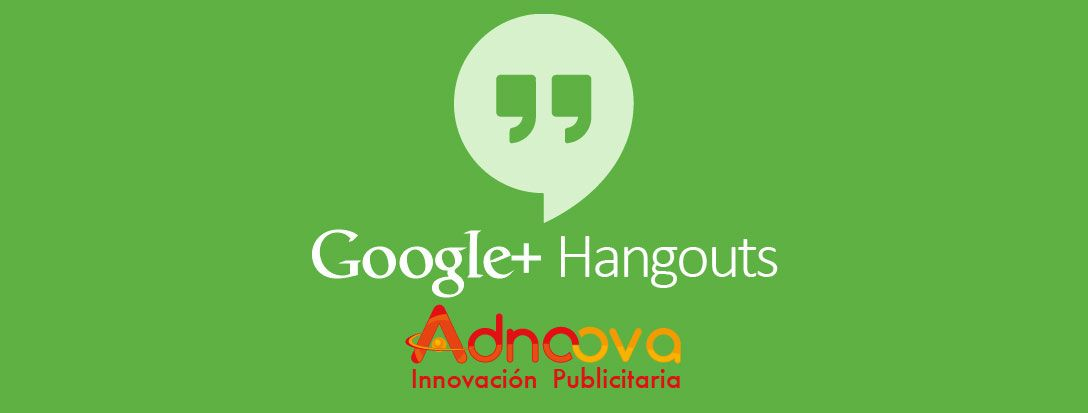 Conferencias Virtuales sobre nuestra empresa a traves de Hangouts. http://bit.ly/AdnoovaHangouts