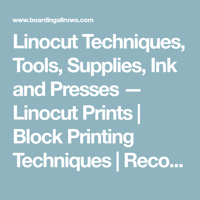 Linocut Techniques, Tools, Supplies, Ink and Presses — Linocut Prints | Block Printing Techniques | Recommendations for Lino Tools and Supplies by Boarding All Rows