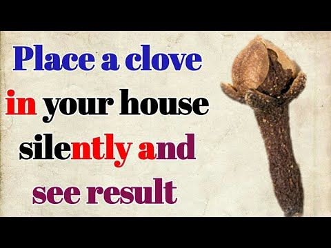 Place a clove in your house silently and see resul