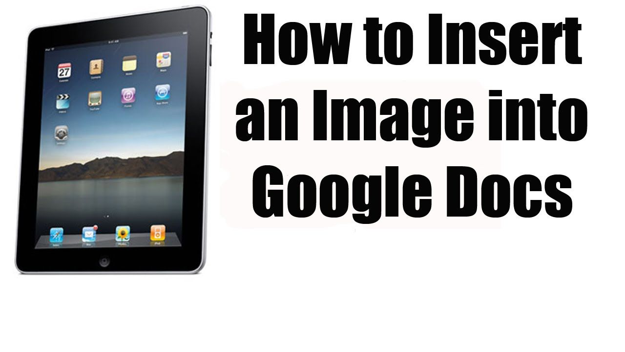 How to insert an image into google docs using an ipad