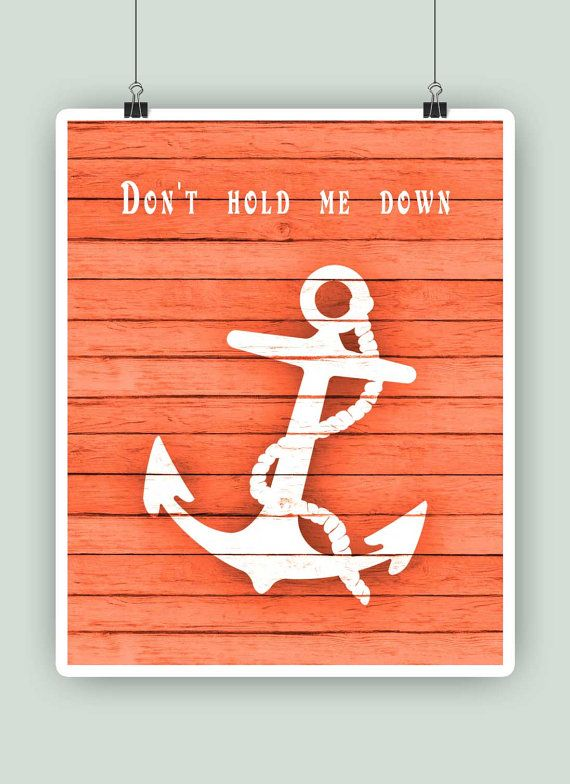 He encontrado este interesante anuncio de Etsy en https://www.etsy.com/es/listing/225606739/dont-hold-me-down-nautical-print-anchor