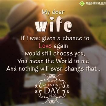 My Dear Wife If I Was Given A Chance To Love Again I Would Still
