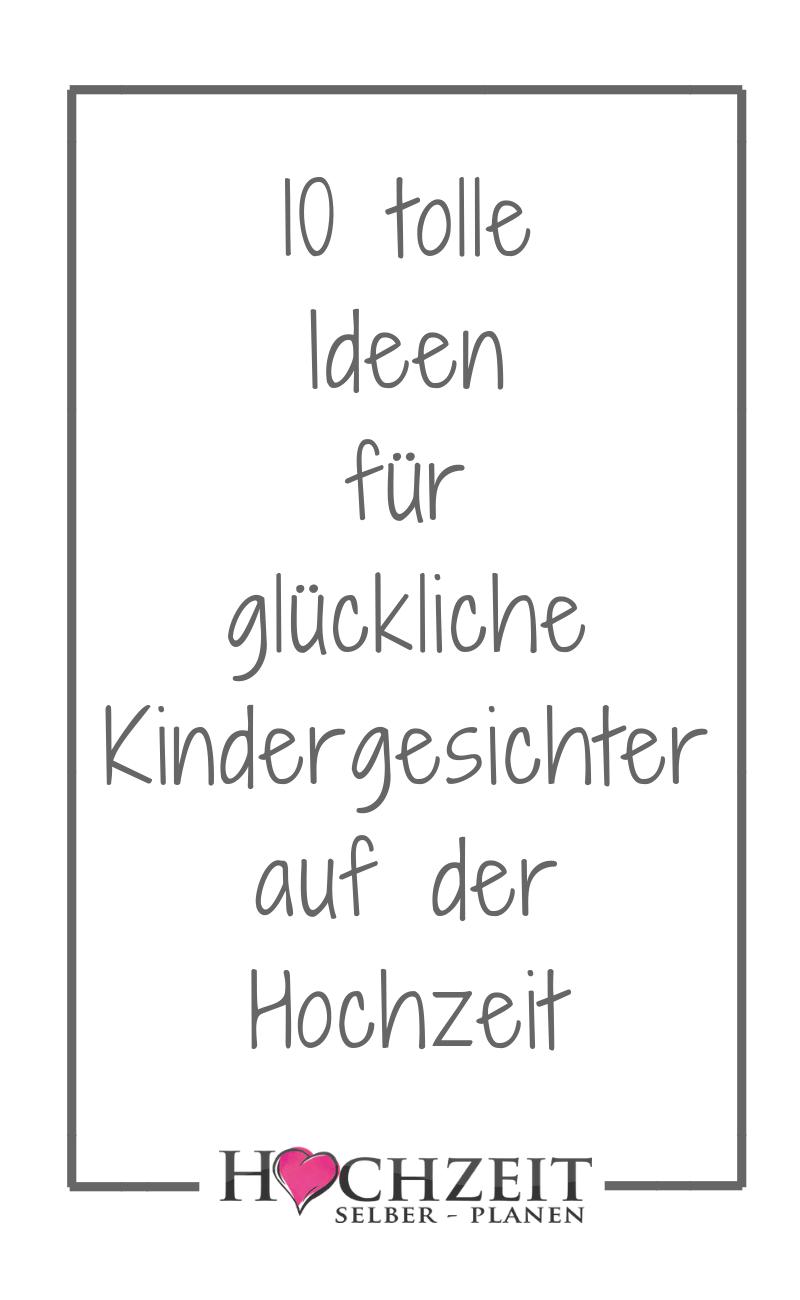 10 Tolle Ideen Fur Gluckliche Kindergesichter Auf Der Hochzeit Wunsche Zur Hochzeit Hochzeitswunsche Gedichte Zur Hochzeit