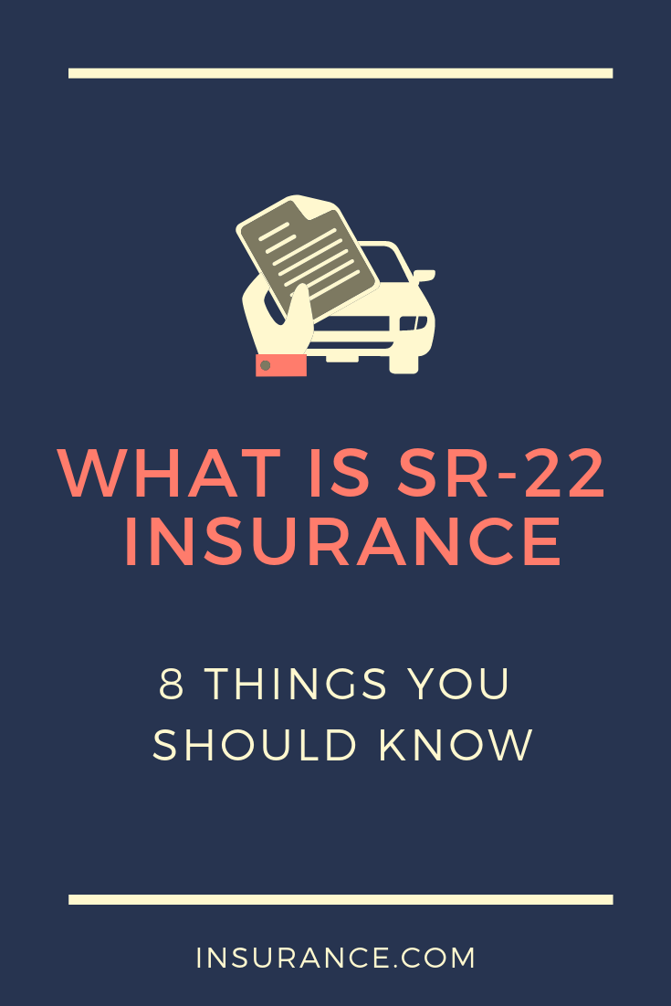 What Is Sr 22 Insurance 8 Things You Should Know Car Insurance