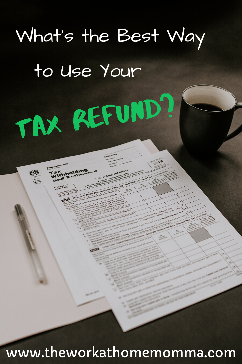 What's The Best Way To Use Your Tax Refund? The Work At