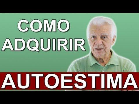 Como adquirir autoestima - Dr. Olegario de Godoy - YouTube