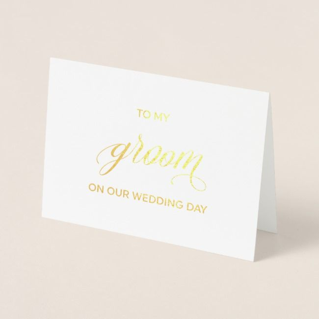 gold foil card  to my groom on our wedding day  zazzle