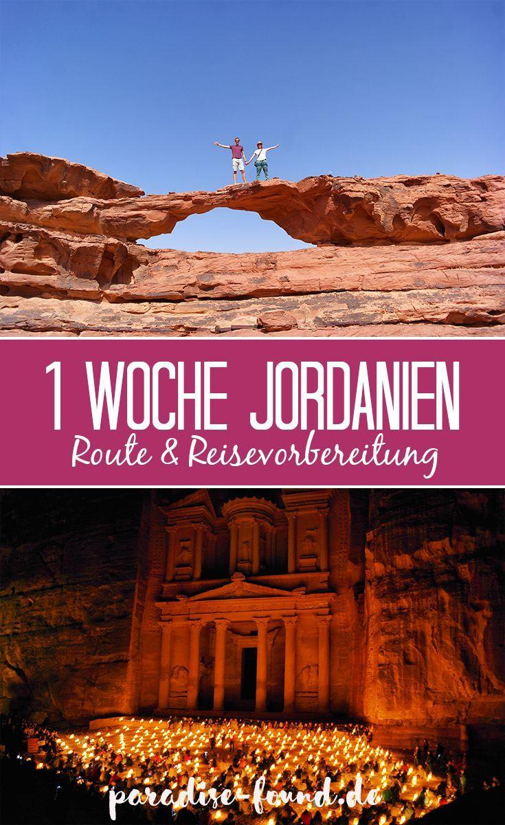 Jordanien In 1 Woche Route Reisevorbereitung Und Tipps Jordanien Reisen Rundreise