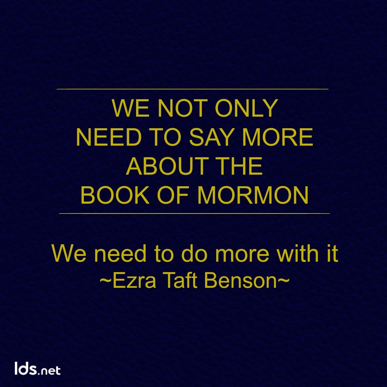 Inspirational Book Of Mormon Quotes: We Not Only Need To Say More About The #BookofMormon, But