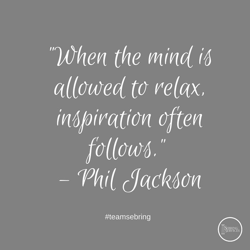 """When the mind is allowed to relax inspiration often follows."" - #philjackson #sebringservices"