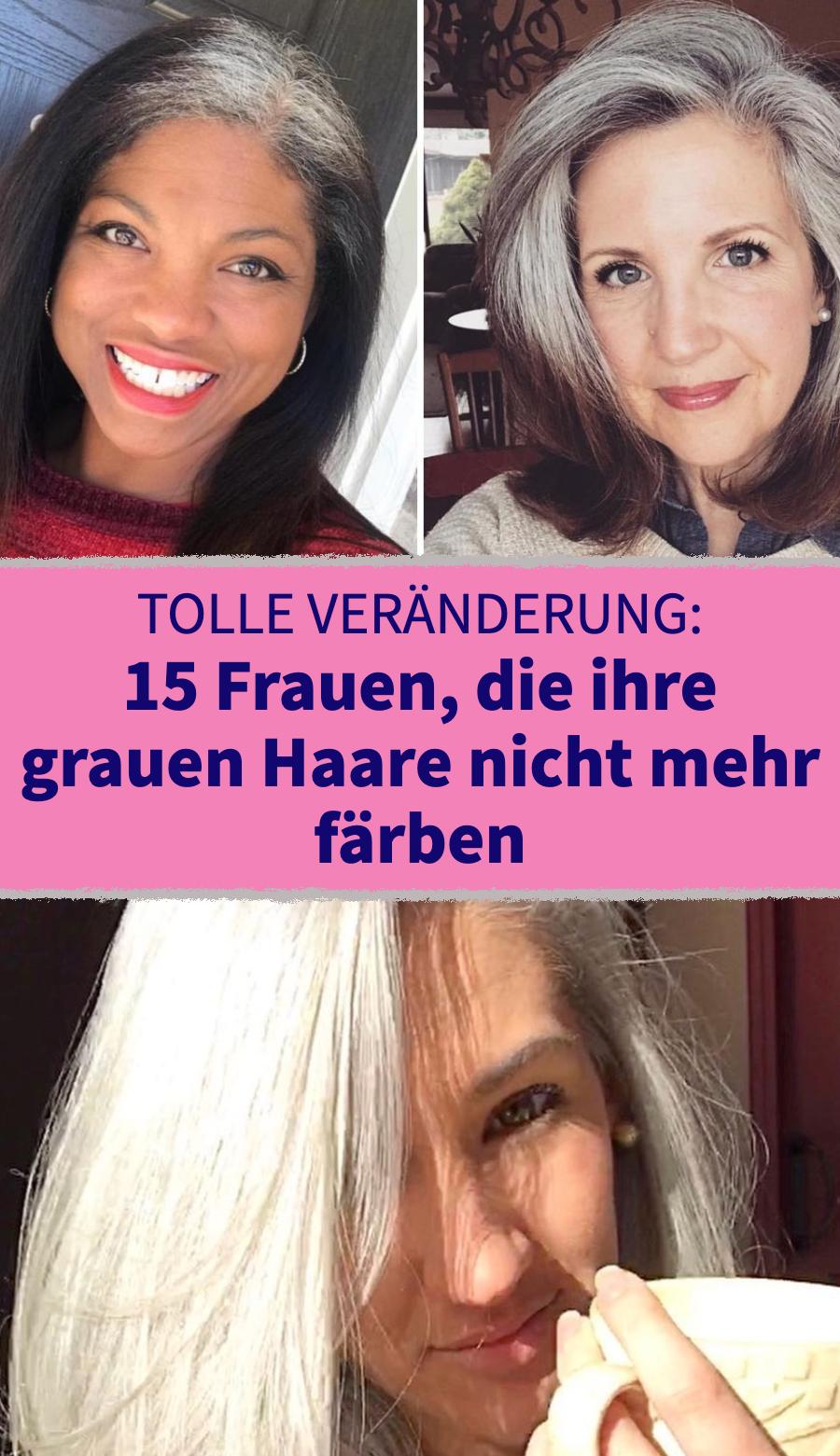 15 Frauen, die ihre grauen Haare nicht mehr färben #Haare