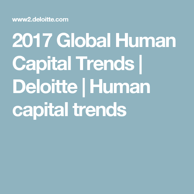 2017 Global Human Capital Trends | Deloitte | Human capital trends