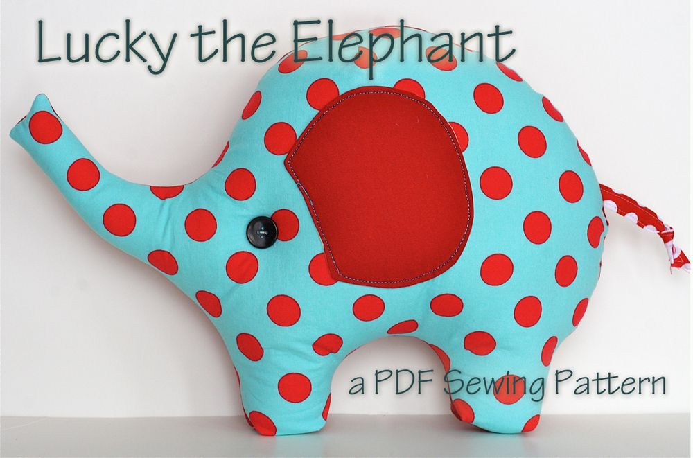 Lucky The Elephant Pdf Sewing Pattern With Images Elephant