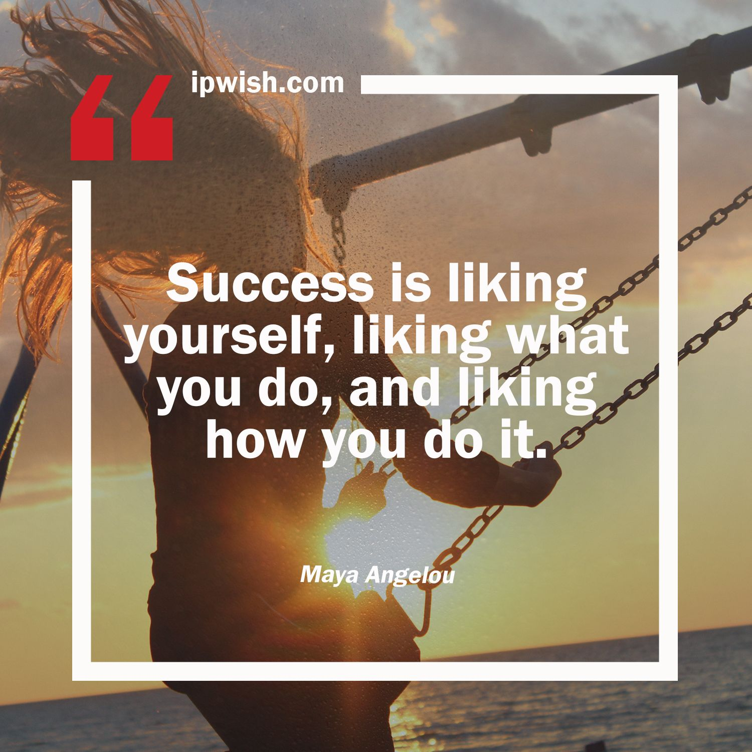 Success Is Liking Yourself Liking What You Do And Liking How You