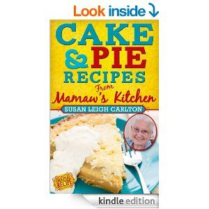 Amazon.com: Cake and Pie Recipes From Mamaw's Kitchen eBook: Susan Leigh Carlton: Kindle Store $3.49 6/18