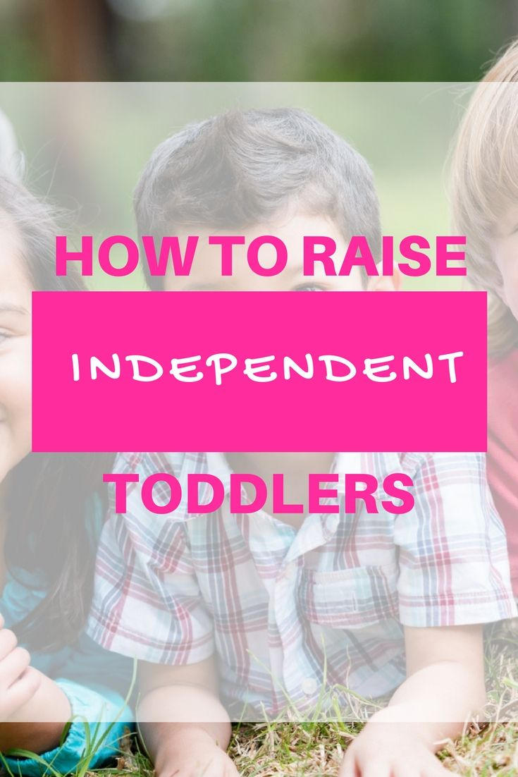 How to raise independent toddlers | Independent toddlers believe they are competent and capable of taking care of themselves. And, through practice and experience, they develop the skills to do just that. There are many healthy qualities that flourish in an independent child