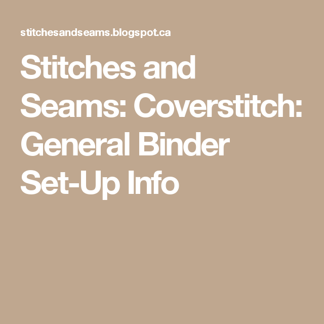 Stitches And Seams: Coverstitch: General Binder Set-Up