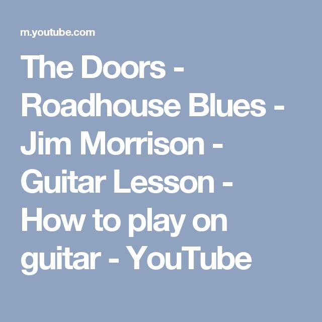 The Doors Roadhouse Blues Jim Morrison Guitar Lesson How To