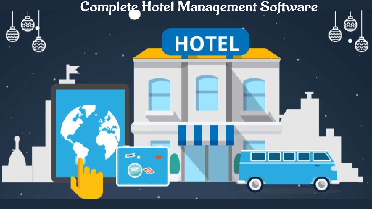 Hotel Provides The Best Hotel Management Software And Channel
