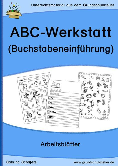 ABC-Werkstatt (Arbeitsblätter zur Buchstabeneinführung)   schule ...