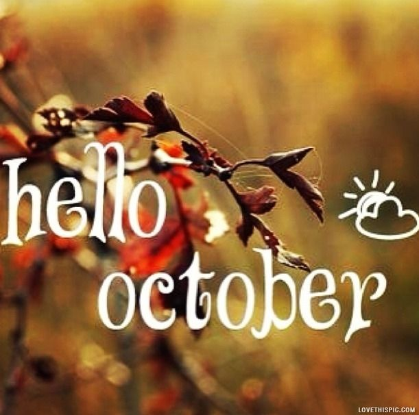Hello October hello autumn fall months quotes october  Hello Year!  Pintere...