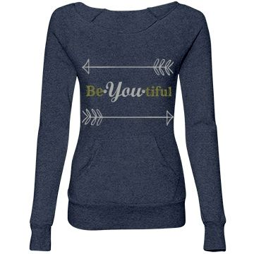 Be You Tiful You sweatshirt