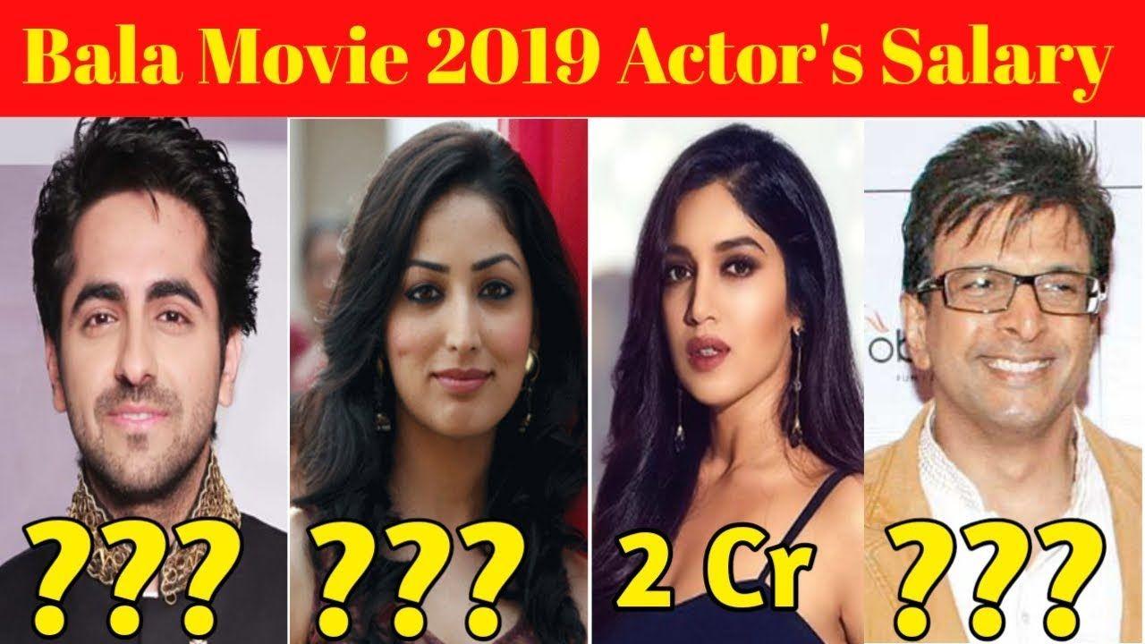 Bala Movie 2019 Star Cast Salary Ayushmann Khurrana Bhumi