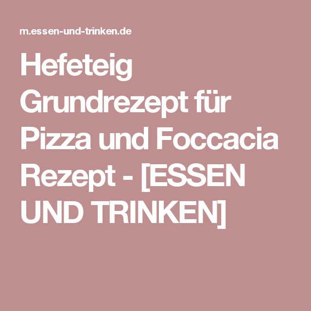 Hefeteig Grundrezept für Pizza und Foccacia Rezept Rezept