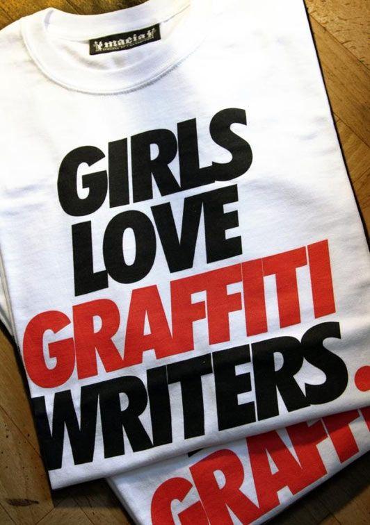 GIRLS LOVE GRAFFITI WRITERS. T-SHIRT  5b7124da5d0