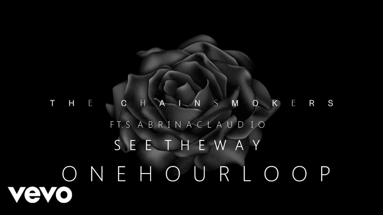 The Chainsmokers - See The Way (1 Hour Loop) ft. Sabrina Claudio