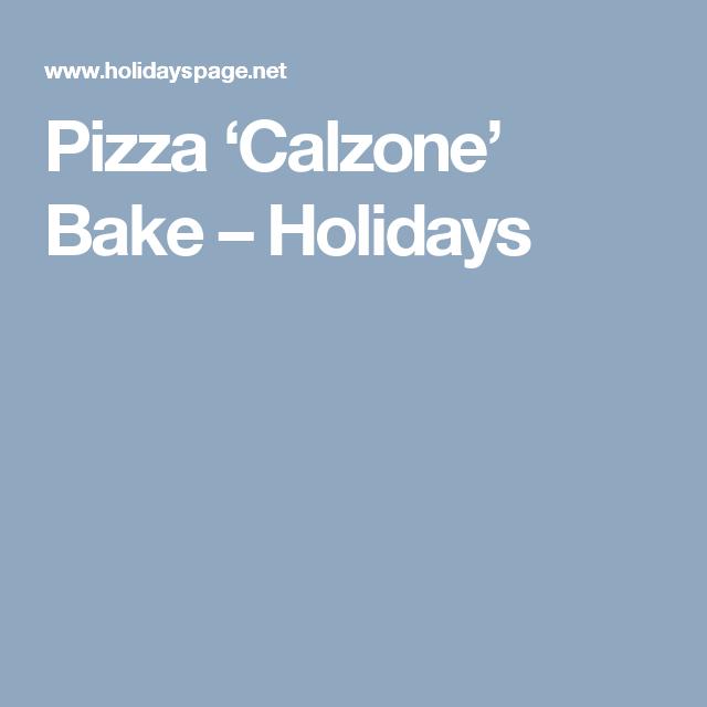 Pizza 'Calzone' Bake – Holidays