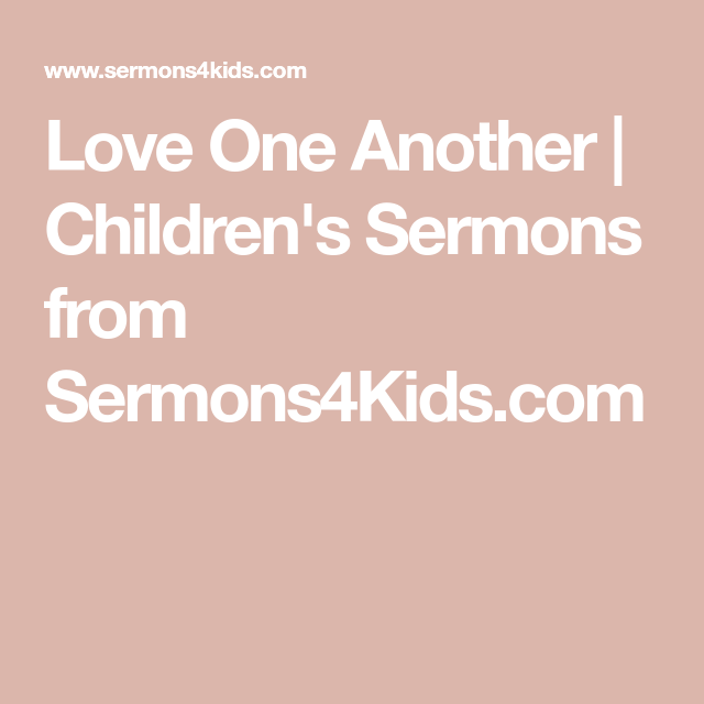 Love One Another | Children's Sermons from Sermons4Kids com