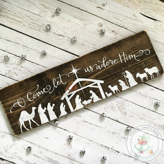 O Come Let Us Adore Him Nativity sign, seasonal mantle decor, manger scene, Rustic nativity sign The perfect addition to your seasonal Christmas and holiday décor! Each sign is handmade start to finish and has a gorgeous rustic, neutral appeal. The approximate size is approximately 24x7.25 and stained a beautiful dark walnut finish. It is then hand-painted with the Christmas nativity scene in an heirloom white paint and heavily distressed. It makes the perfect size for a mantle, window…