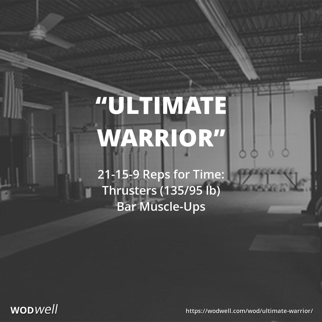 Ultimate Warrior Workout Crossfit Wod Wodwell Wod Crossfit Wod Workout Warrior Workout