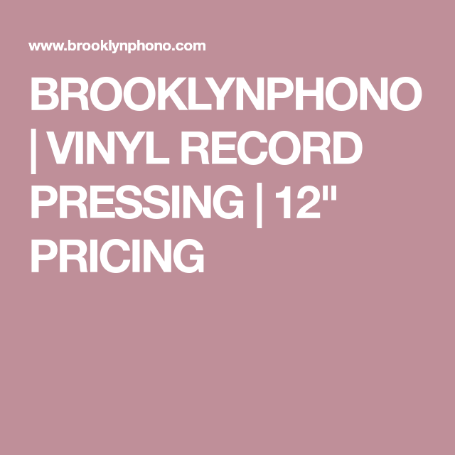 Brooklynphono Vinyl Record Pressing 12 Pricing Vinyl Records Vinyl Records