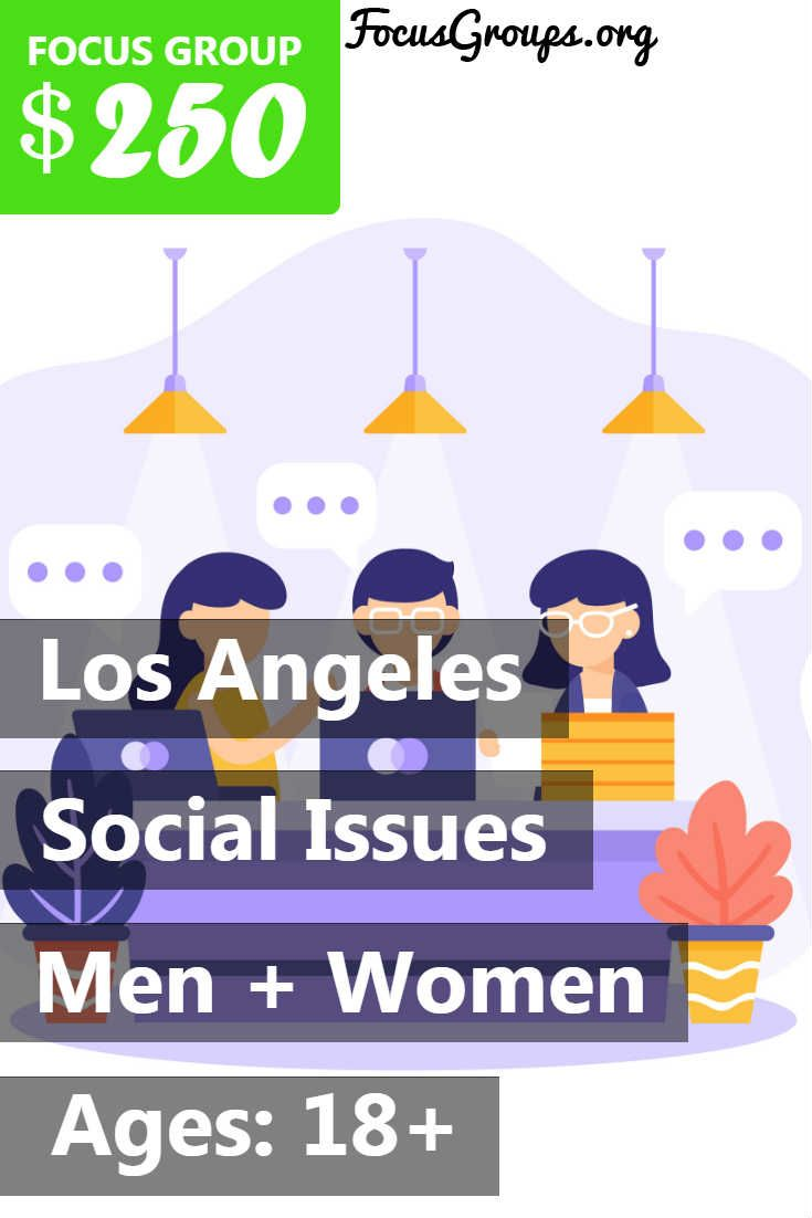 Focus group on social issues in la focus group social