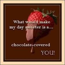 Chocolate Covered Strawberries Quotes Google Search